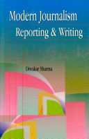 Modern Journalism Reporting and Writing
