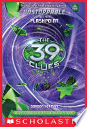 The 39 Clues  Unstoppable Book 4  Flashpoint