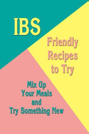 IBS Friendly Recipes to Try
