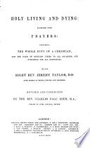 The Works of Jeremy Taylor. With some account of his life, summary of each discourse, notes,&c. by ... T. S. Hughes