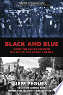link to Black and blue : inside the divide between the police and Black America in the TCC library catalog