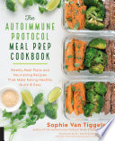 The Autoimmune Protocol Meal Prep Cookbook