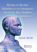 Machine to Machine Marketing  M3  via Anonymous Advertising Apps Anywhere Anytime  A5