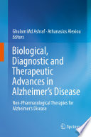 Biological, Diagnostic and Therapeutic Advances in Alzheimer's Disease