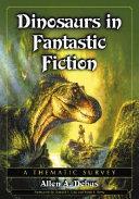 Dinosaurs in Fantastic Fiction