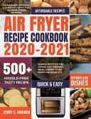 AIR FRYER RECIPE COOKBOOK 2020-2021