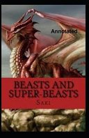 Free Download Beasts and Super-Beasts Annotated Book