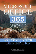 Microsoft Office 365 2017 for Mac  An Easy Guide for Beginners