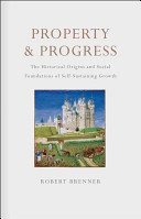 Property and Progress: The Historical Origins and Social ...