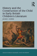 Pdf History and the Construction of the Child in Early British Children's Literature