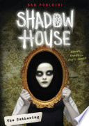 Shadow House 1: The Gathering