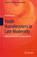 Youth Homelessness in Late Modernity
