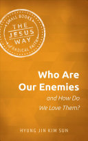 Who Are Our Enemies and How Do We Love Them