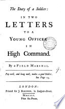 The Duty of a Soldier  in Two Letters to a Young Officer in High Command  By a Field Marshal