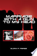 Marriage with a Gun to My Head