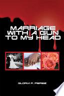 Marriage with a Gun to My Head Pdf/ePub eBook