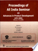 Proceedings of All India Seminar on Advances in Product Development (APD-2006)