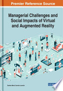 Managerial Challenges and Social Impacts of Virtual and Augmented Reality Book