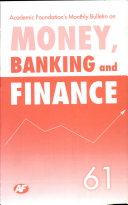 Academic Foundation s Bulletin on Money  Banking and Finance Volume  61 Analysis  Reports  Policy Documents