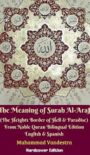 The Meaning of Surah Al-Araf (the Heights Border Between Hell & Paradise) from Noble Quran Bilingual Edition Hardcover