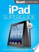 iPad Superguide, Third Edition (Macworld Superguides)