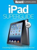 iPad Superguide  Third Edition  Macworld Superguides