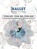 Ballet Strong Body, Strong Mind, Strong Heart