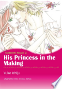 HIS PRINCESS IN THE MAKING