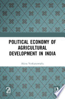 Political Economy Of Agricultural Development In India