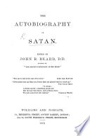 The Autobiography Of Satan Edited Or Rather Written By J R Beard Book PDF