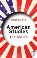 American Studies The Basics