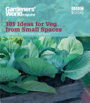 Gardeners  World  101 Ideas for Veg from Small Spaces
