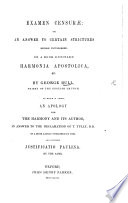 Examen censurae: or, an Answer to certain strictures [of Charles Gataker] ... on a book entitled Harmonia Apostolica ... To which is added, an Apology for the Harmony and its author, in answer to the declamation of T. Tully ... in a book ... entitled Justificatio Paulina, etc