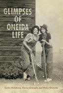 Glimpses of Oneida Life