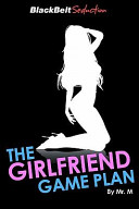 The Girlfriend Game Plan