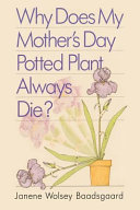 Why Does My Mother s Day Potted Plant Always Die  Book PDF
