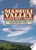 Mansuli Valley Lahad Datu Sabah In The Prehistory Of Southeast Asia