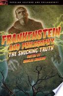 Frankenstein and Philosophy