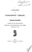 A Catalogue Of The Subscription Library At Kingston Upon Hull Signed J C A Catalogue Containing The Works Admitted Since 1836