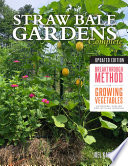 Straw Bale Gardens Complete  Updated Edition