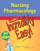 Nursing Pharmacology Made Incredibly Easy