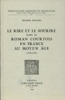 Le rire et la sourire dans le roman courtois en France au Moyen àge 1150-1250