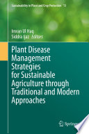 Plant Disease Management Strategies for Sustainable Agriculture through Traditional and Modern Approaches