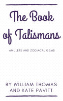 The Book of Talismans, Amulets and Zodiacal Gems Pdf/ePub eBook