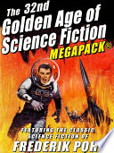 Free The 32nd Golden Age of Science Fiction MEGAPACK®: Frederik Pohl Read Online