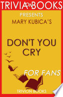 Don t You Cry  A Novel by Mary Kubica  Trivia On Books  Book