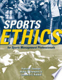 """Sports Ethics for Sports Management Professionals"" by Patrick Thornton, Walter T. Champion, Jr., Lawrence Ruddell, Larry Ruddell"