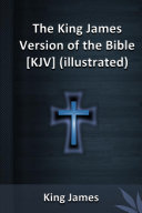 The King James Version of the Bible [KJV] (illustrated)