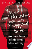 You Are Not the Man You Are Supposed to Be