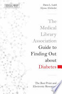 The Medical Library Association Guide to Finding Out about Diabetes